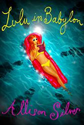 Lulu In Babylon by Allison Silver