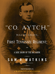 Co. Aytch by Samuel R. Watkins